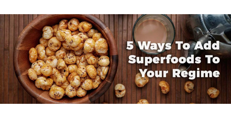 5 Ways To Add Superfoods To Your Regime
